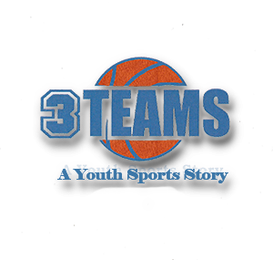 3 Teams –  A Youth Sports Story